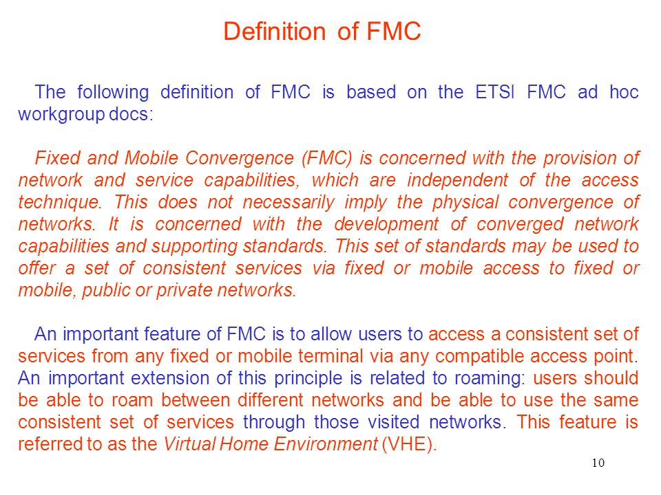 Definition of FMC The following definition of FMC is based on the ETSI FMC ad hoc workgroup docs: