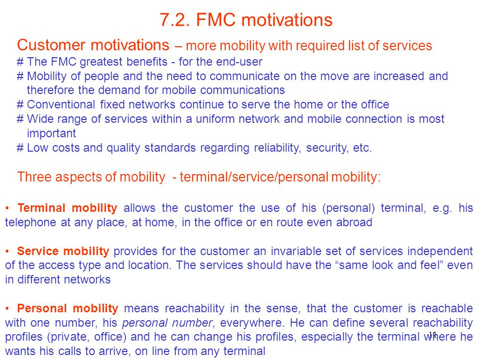 7.2. FMC motivations Customer motivations – more mobility with required list of services. # The FMC greatest benefits - for the end-user.