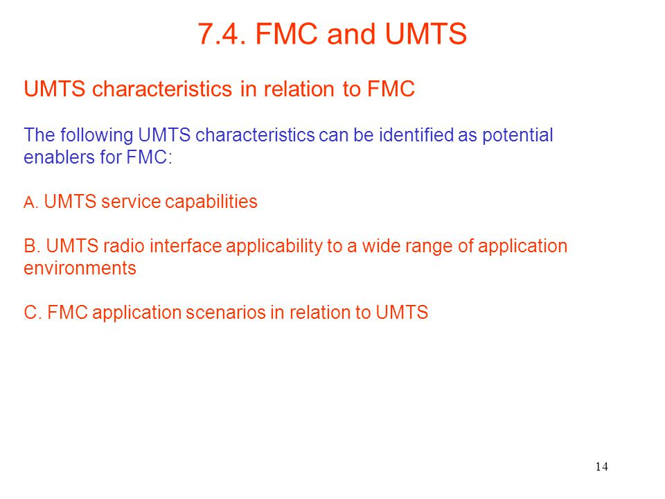 7.4. FMC and UMTS UMTS characteristics in relation to FMC