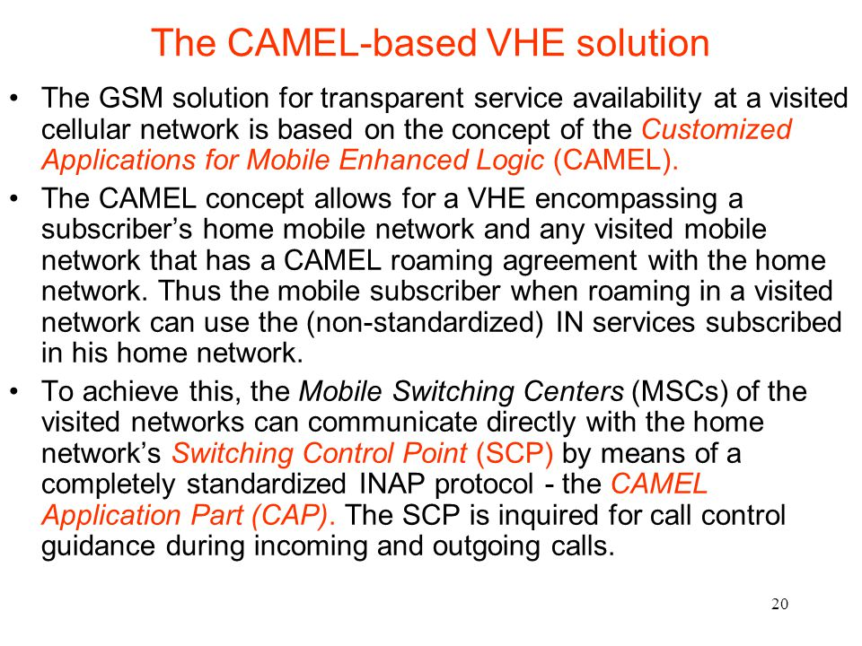 The CAMEL-based VHE solution