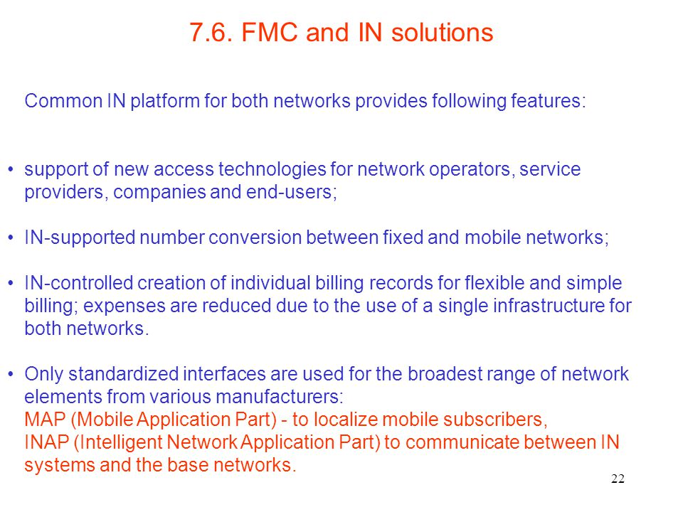 7.6. FMC and IN solutions Common IN platform for both networks provides following features: