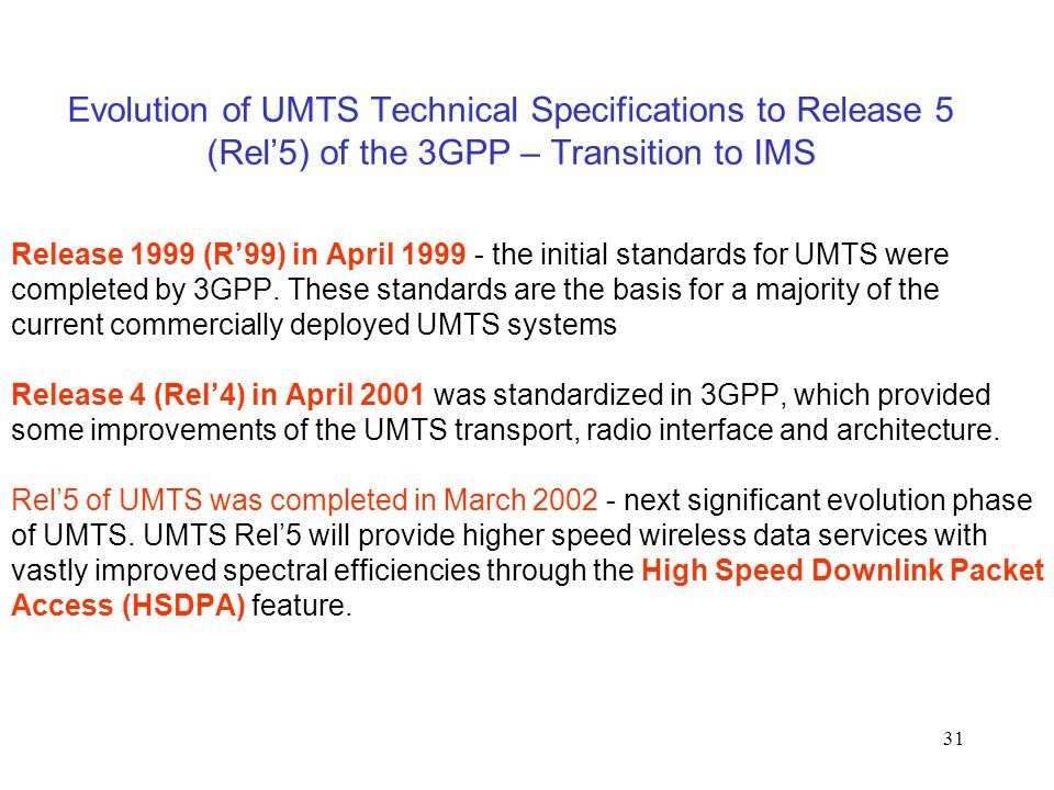 Evolution of UMTS Technical Specifications to Release 5 (Rel'5) of the 3GPP – Transition to IMS