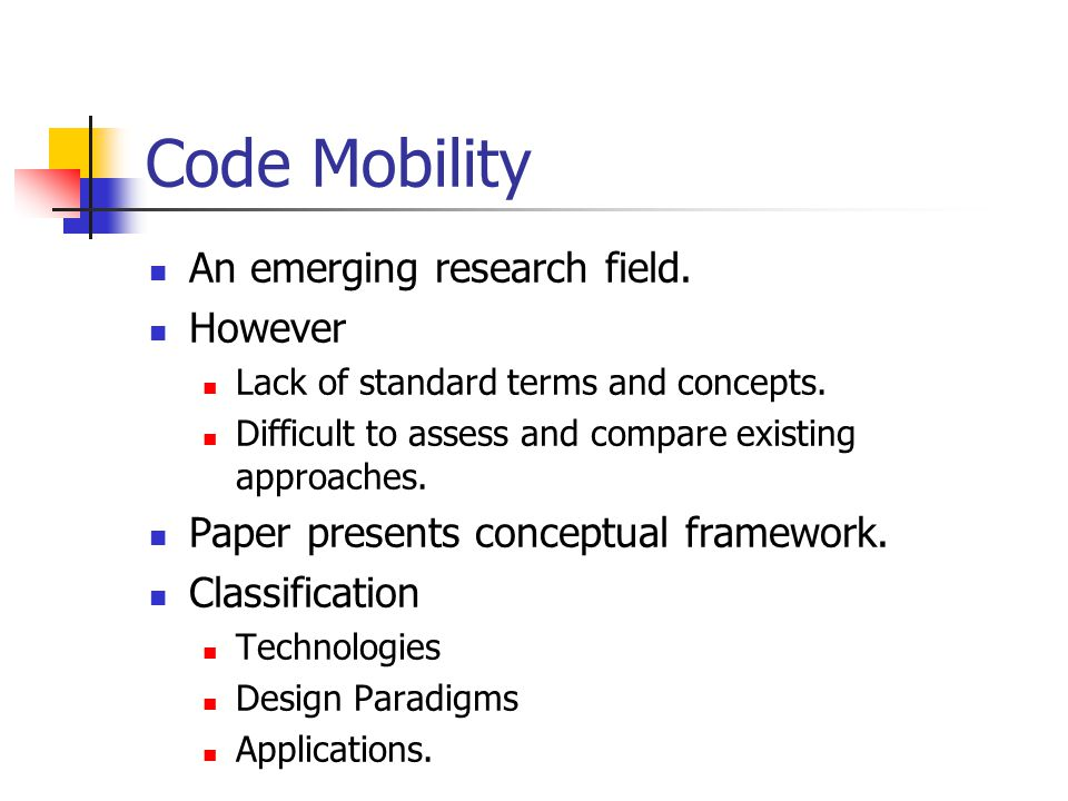 Code Mobility An emerging research field. However
