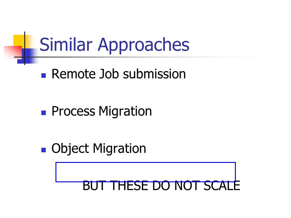 Similar Approaches Remote Job submission Process Migration