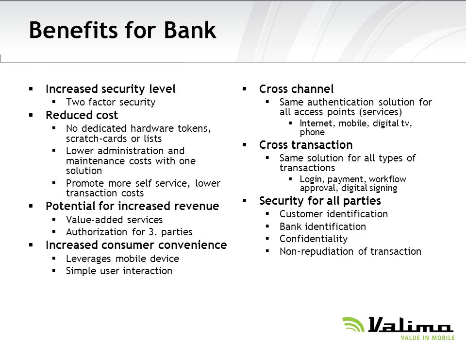 Benefits for Bank Increased security level Reduced cost