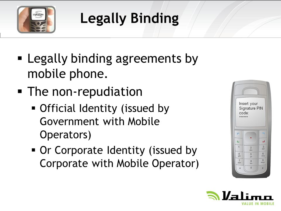 Legally Binding Legally binding agreements by mobile phone.