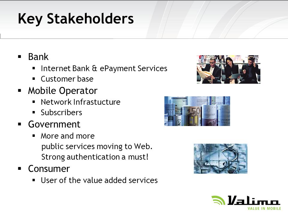 Key Stakeholders Bank Mobile Operator Government Consumer