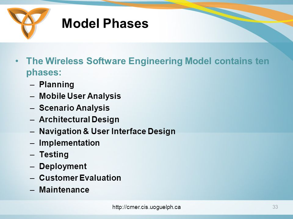 Model Phases The Wireless Software Engineering Model contains ten phases: Planning. Mobile User Analysis.