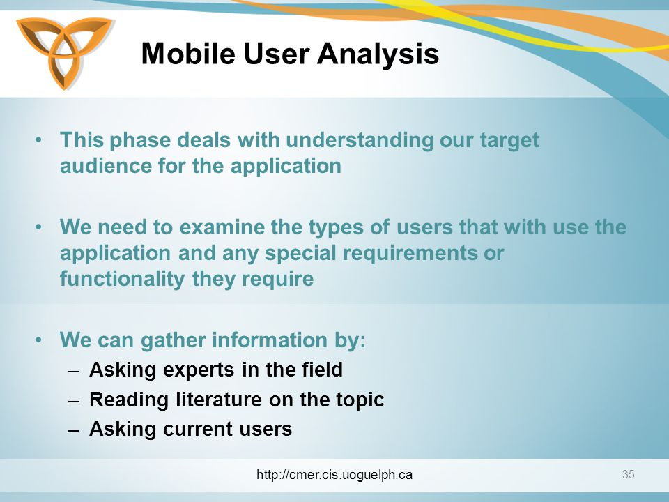 Mobile User Analysis This phase deals with understanding our target audience for the application.