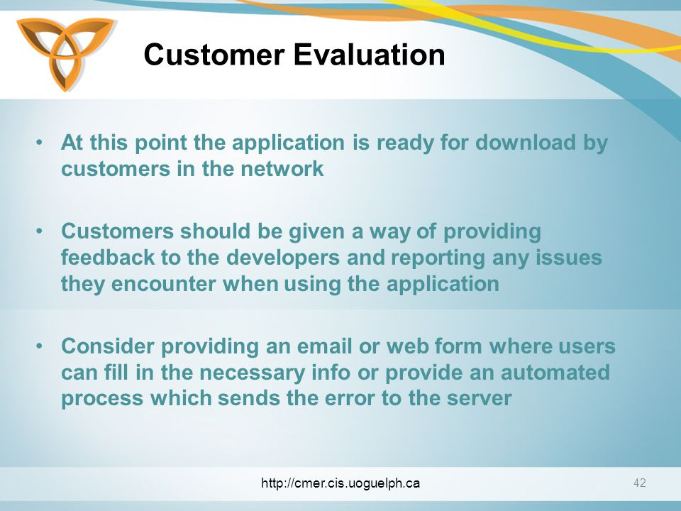 Customer Evaluation At this point the application is ready for download by customers in the network.