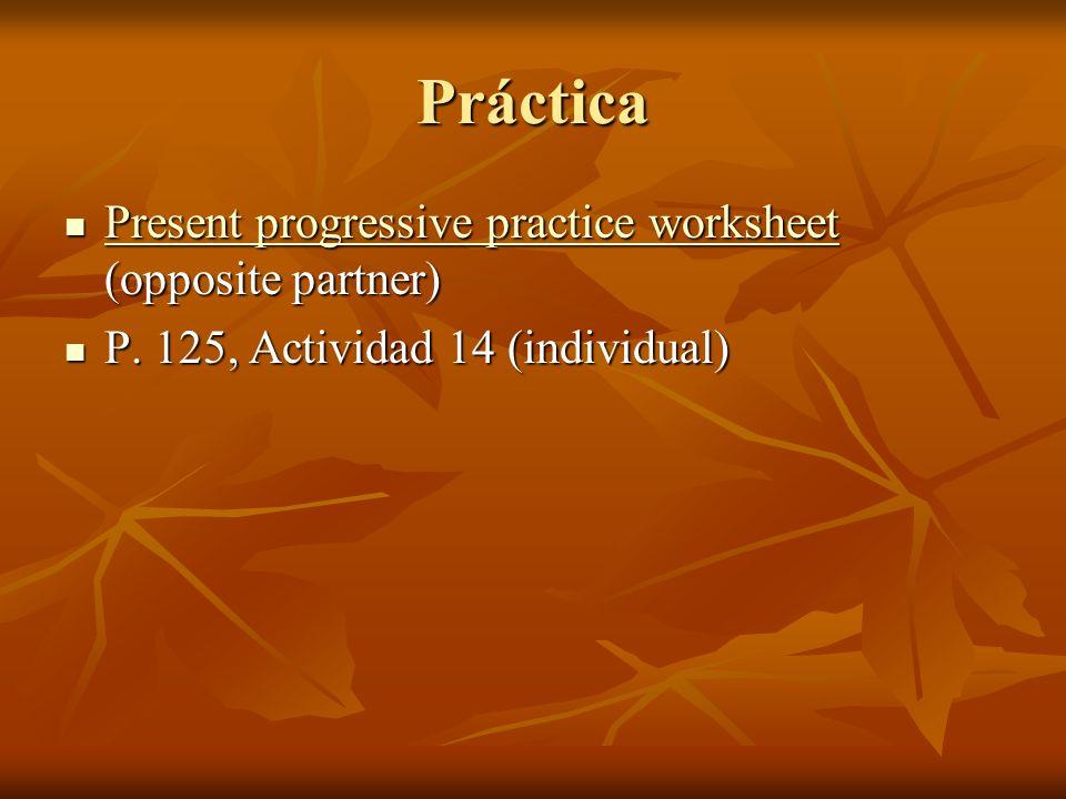 Práctica Present progressive practice worksheet (opposite partner)