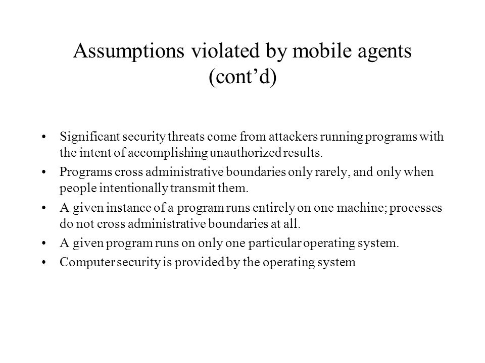 Assumptions violated by mobile agents (cont'd)