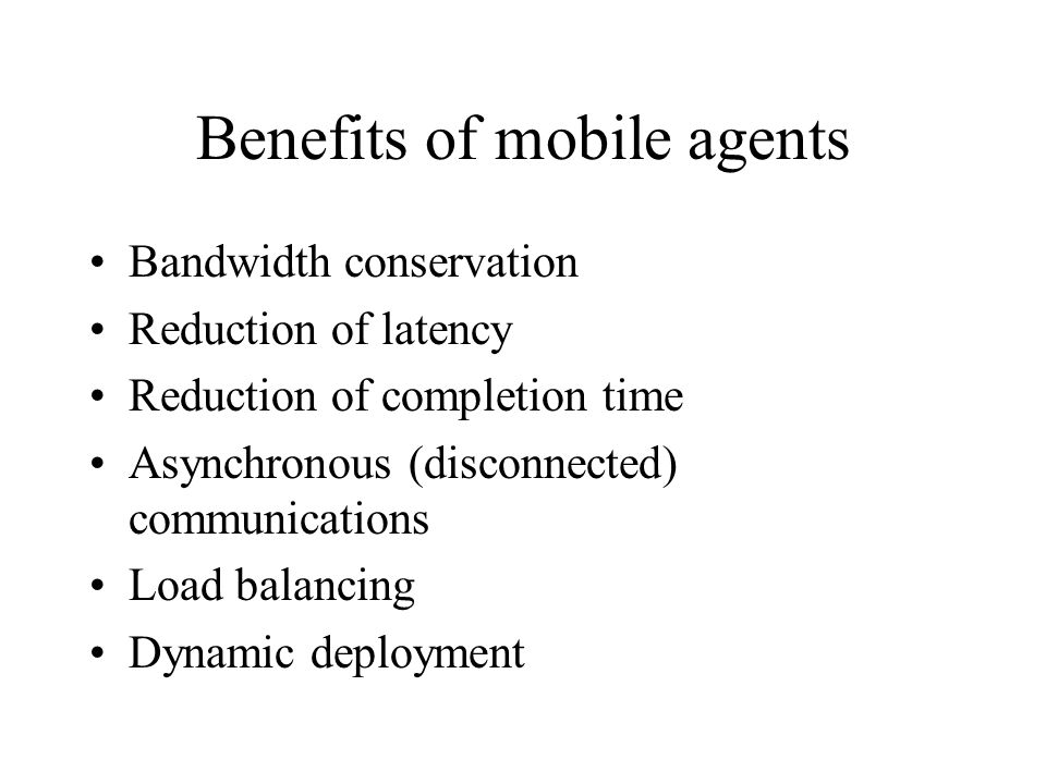 Benefits of mobile agents