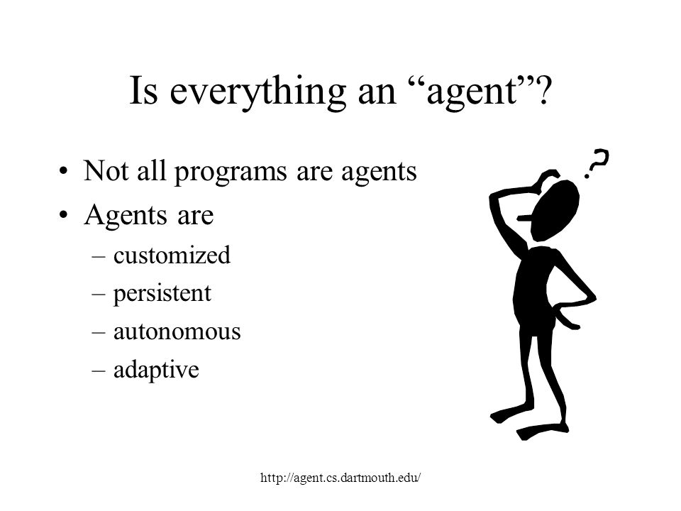 Is everything an agent