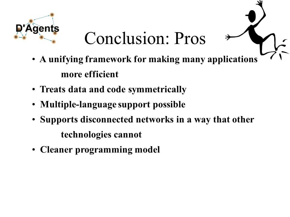 Conclusion: Pros A unifying framework for making many applications more efficient. Treats data and code symmetrically.