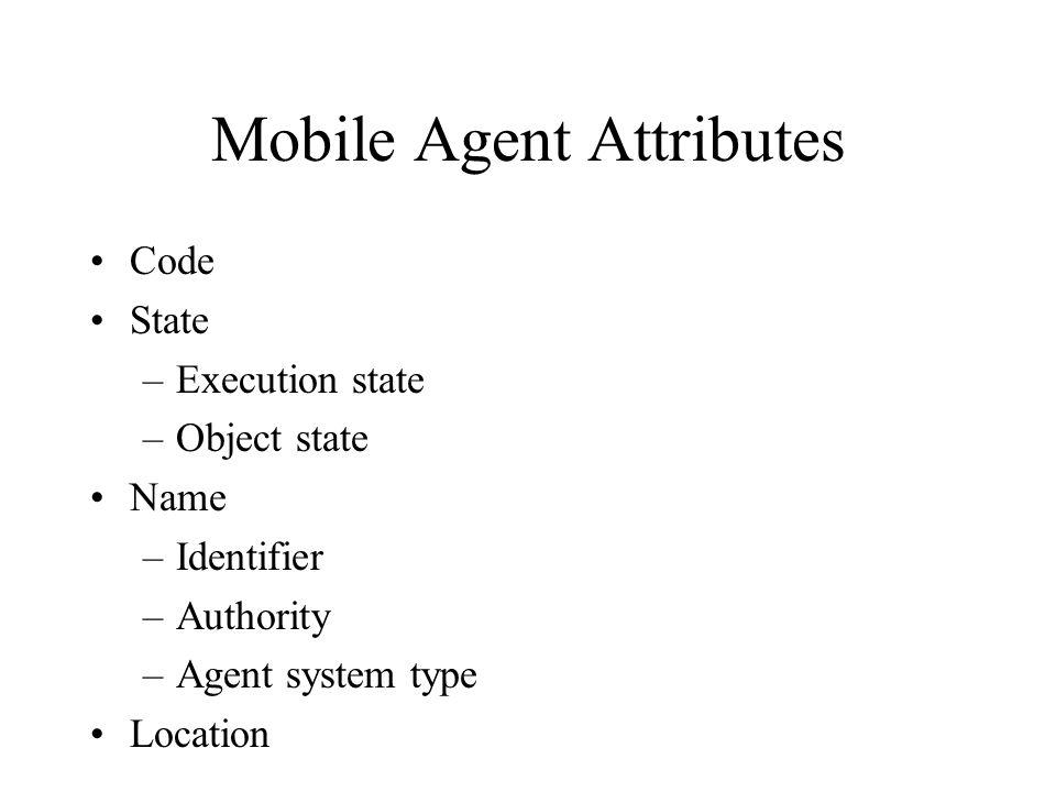Mobile Agent Attributes