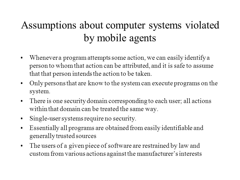 Assumptions about computer systems violated by mobile agents