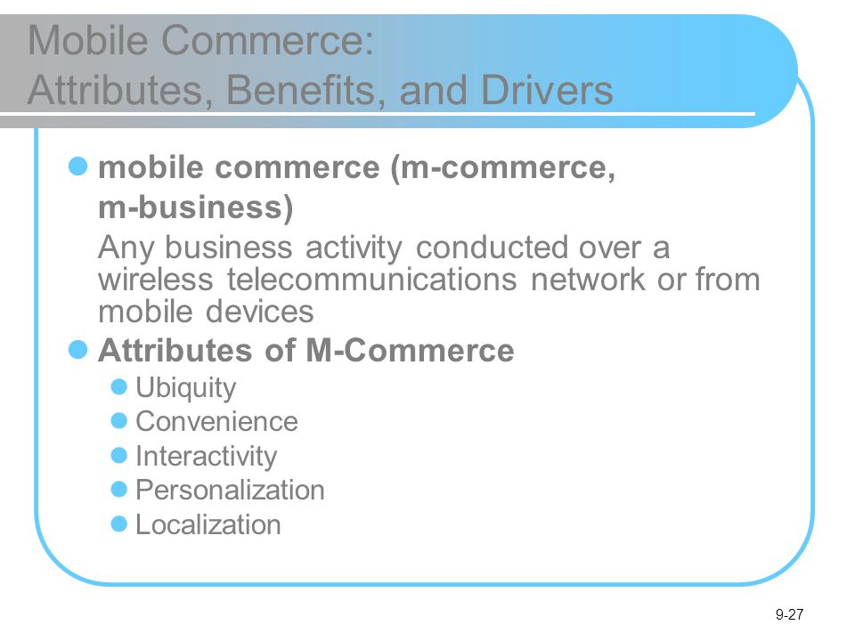 Mobile Commerce: Attributes, Benefits, and Drivers