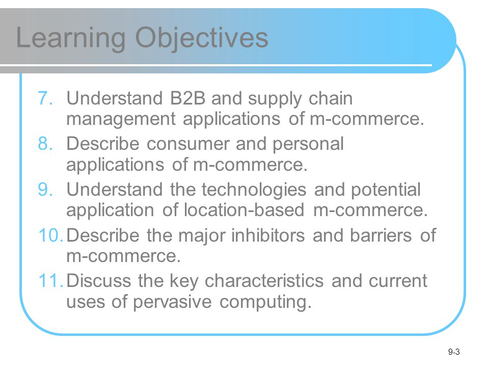 Learning Objectives Understand B2B and supply chain management applications of m-commerce.