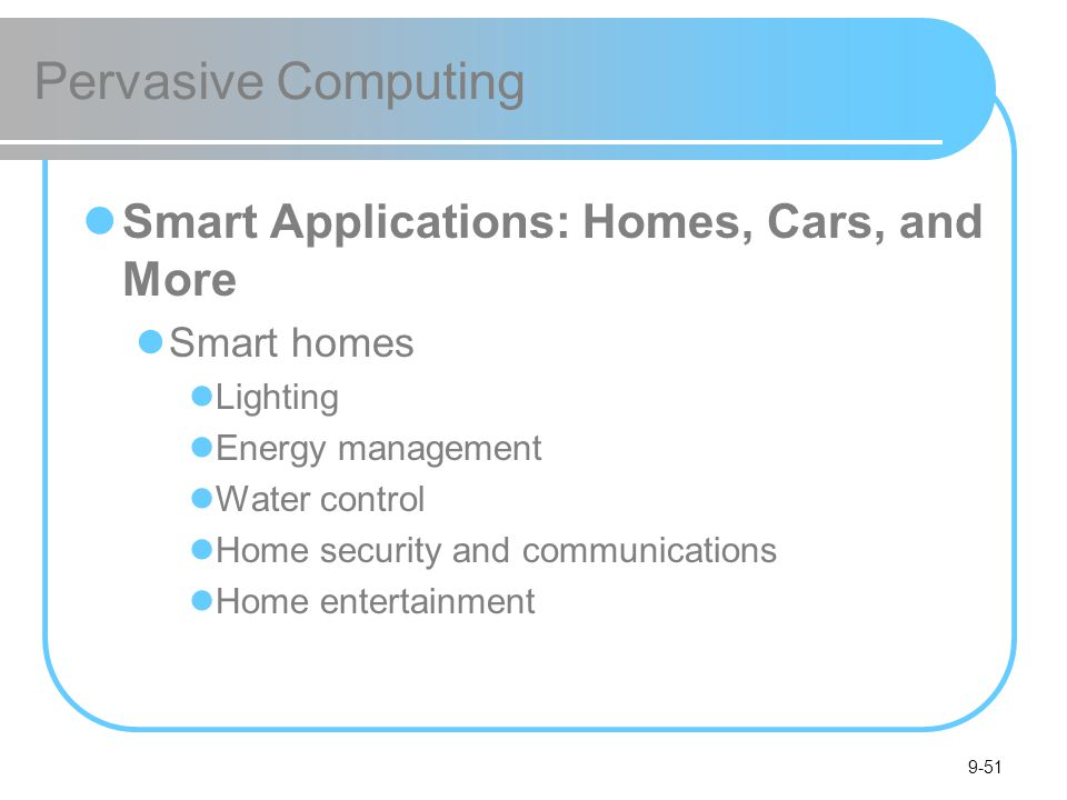 Pervasive Computing Smart Applications: Homes, Cars, and More
