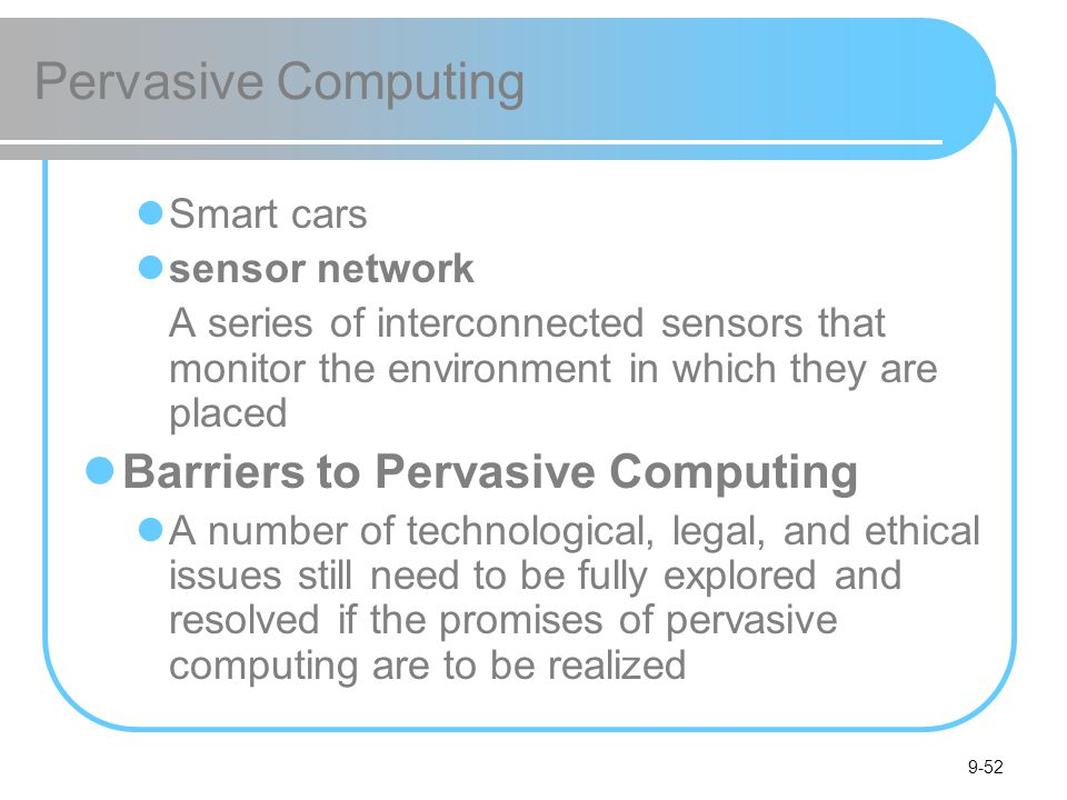 Pervasive Computing Barriers to Pervasive Computing Smart cars