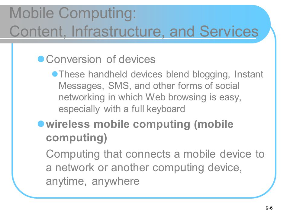 Mobile Computing: Content, Infrastructure, and Services