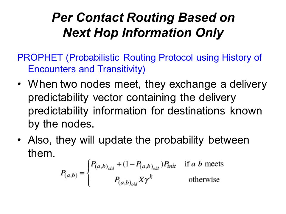 Per Contact Routing Based on Next Hop Information Only