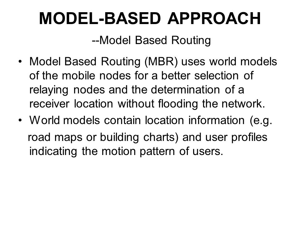 MODEL-BASED APPROACH --Model Based Routing