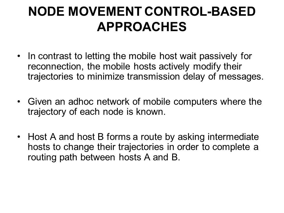 NODE MOVEMENT CONTROL-BASED APPROACHES