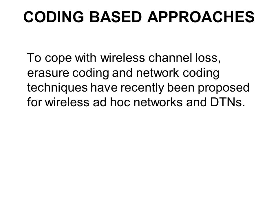 CODING BASED APPROACHES