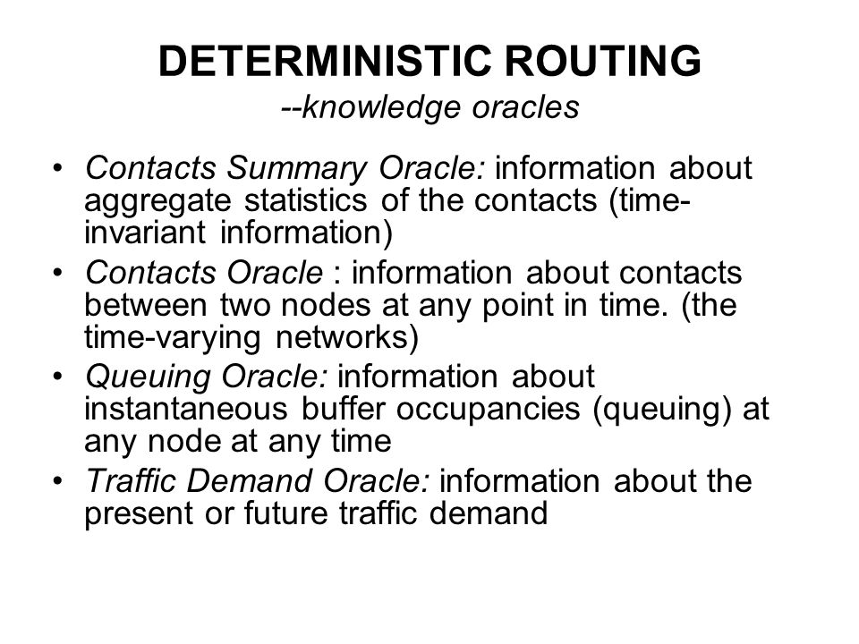 DETERMINISTIC ROUTING --knowledge oracles