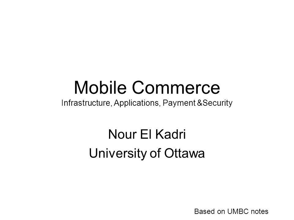Mobile Commerce Infrastructure, Applications, Payment &Security