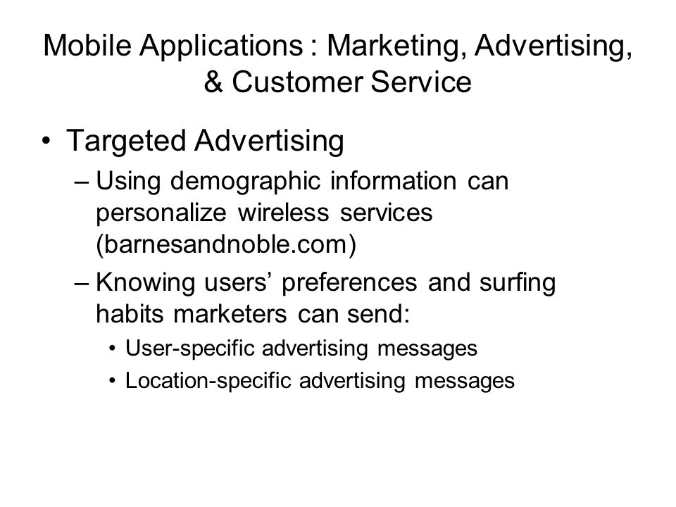 Mobile Applications : Marketing, Advertising, & Customer Service