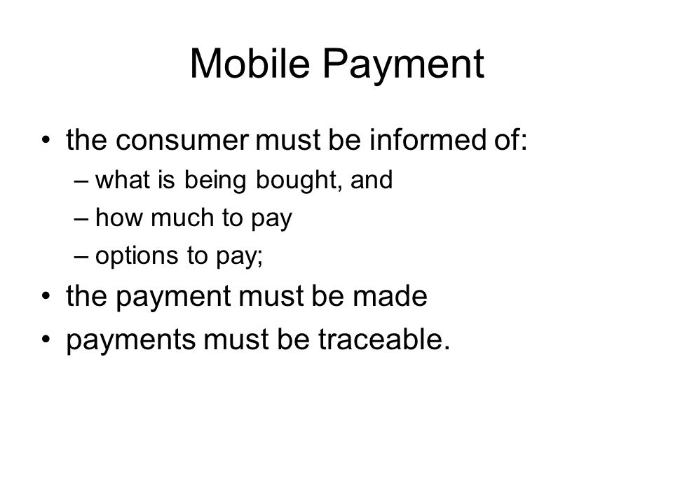 Mobile Payment the consumer must be informed of: