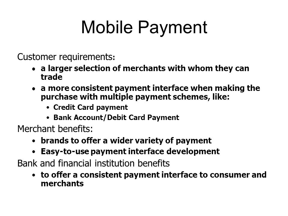 Mobile Payment Customer requirements: Merchant benefits: