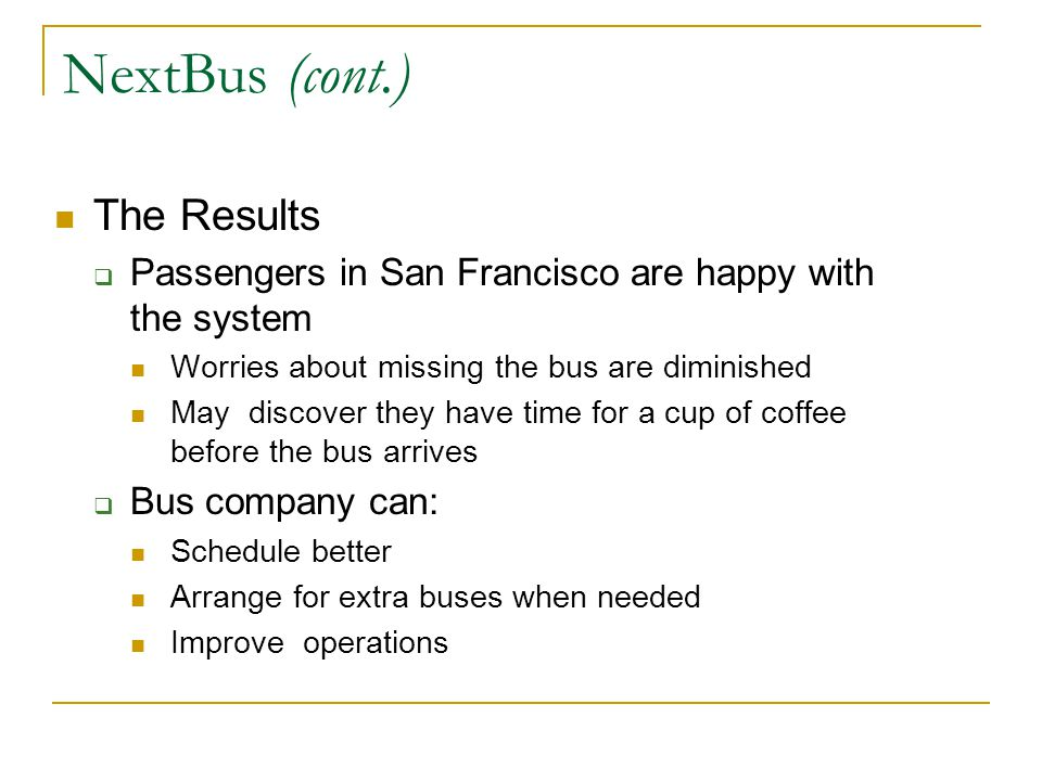NextBus (cont.) The Results
