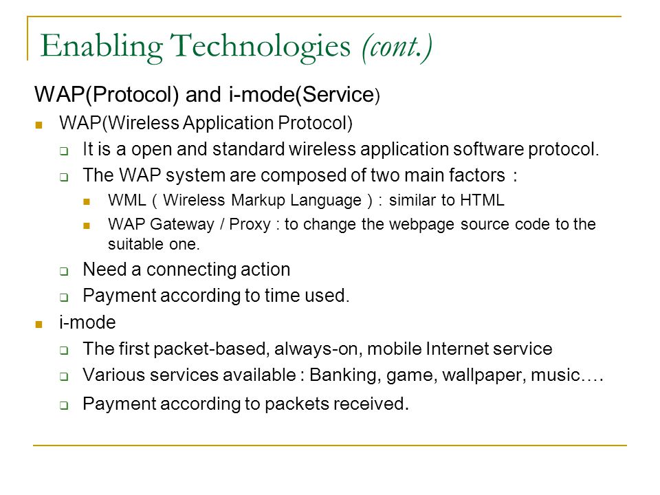 Enabling Technologies (cont.)