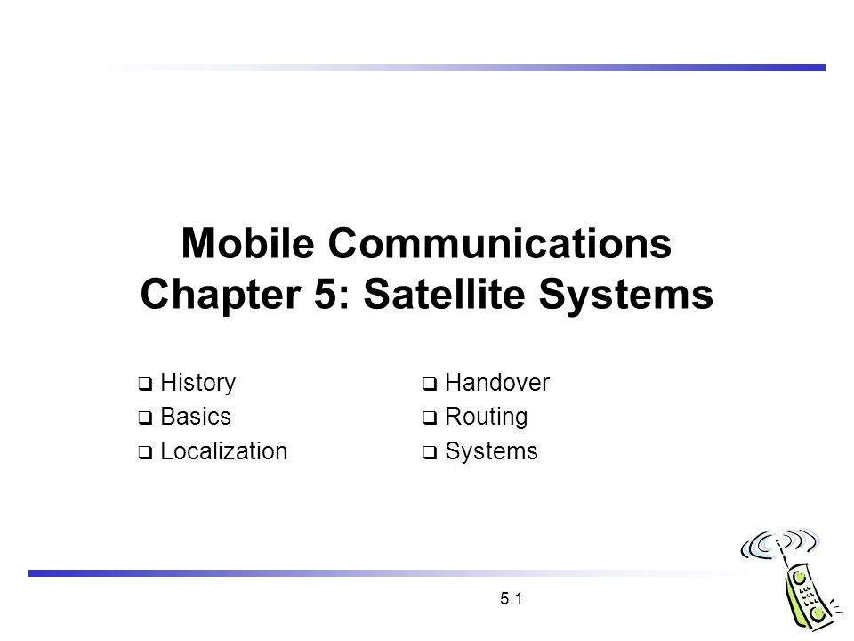 Mobile Communications Chapter 5: Satellite Systems