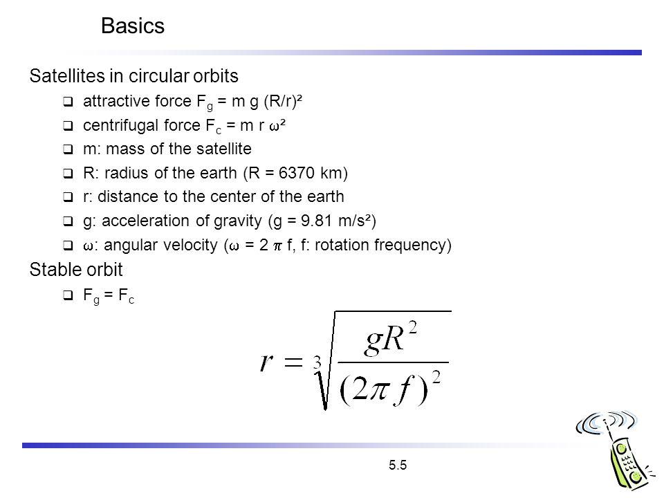 Basics Satellites in circular orbits Stable orbit