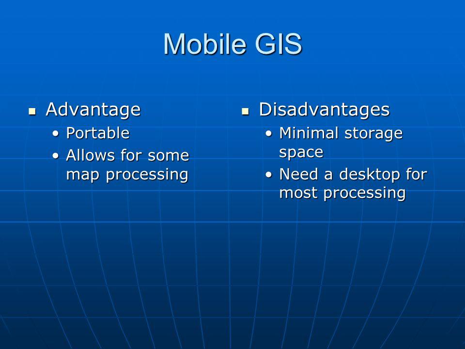 Mobile GIS Advantage Disadvantages Portable