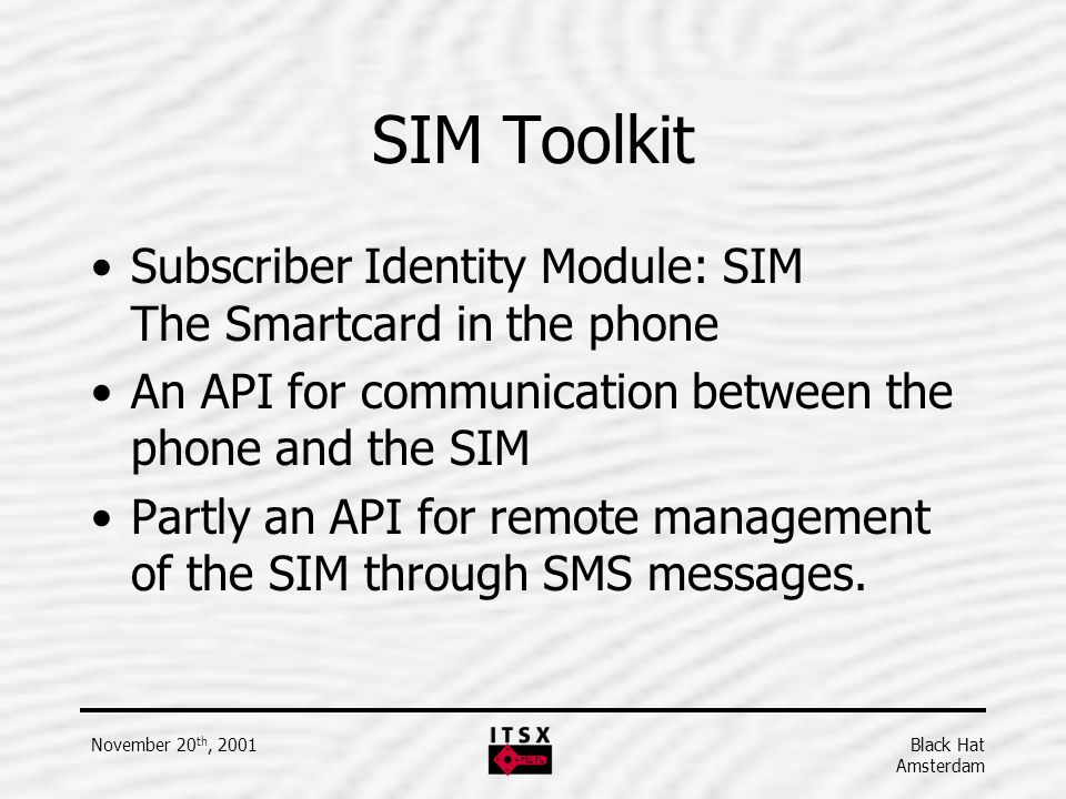 SIM Toolkit Subscriber Identity Module: SIM The Smartcard in the phone