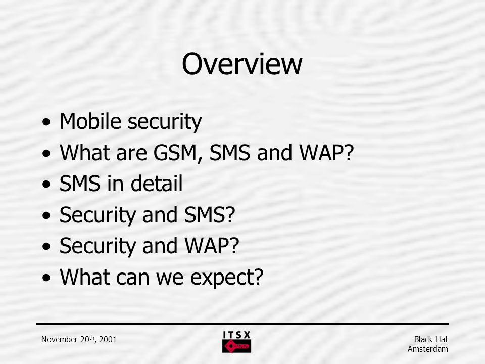 Overview Mobile security What are GSM, SMS and WAP SMS in detail