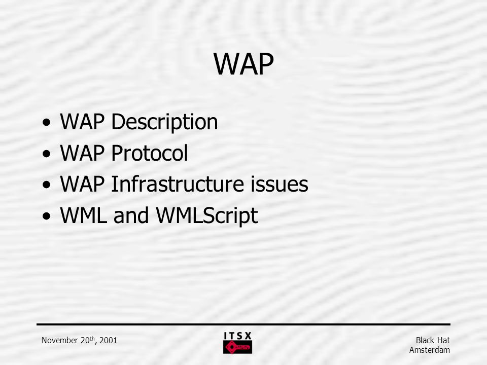 WAP WAP Description WAP Protocol WAP Infrastructure issues