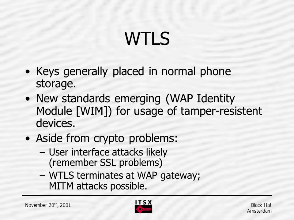 WTLS Keys generally placed in normal phone storage.