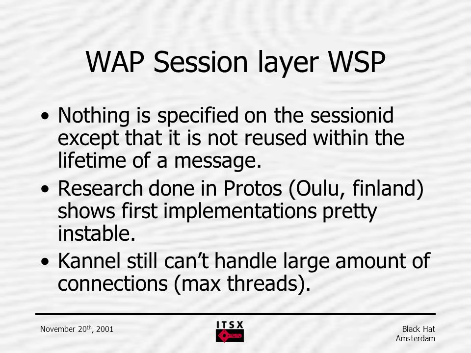 WAP Session layer WSP Nothing is specified on the sessionid except that it is not reused within the lifetime of a message.