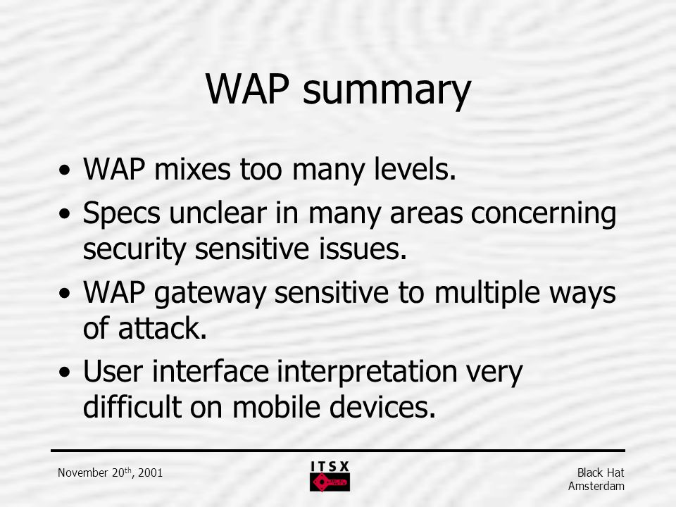 WAP summary WAP mixes too many levels.