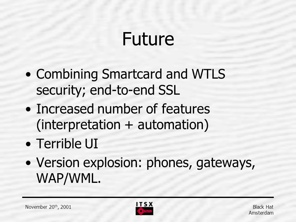 Future Combining Smartcard and WTLS security; end-to-end SSL
