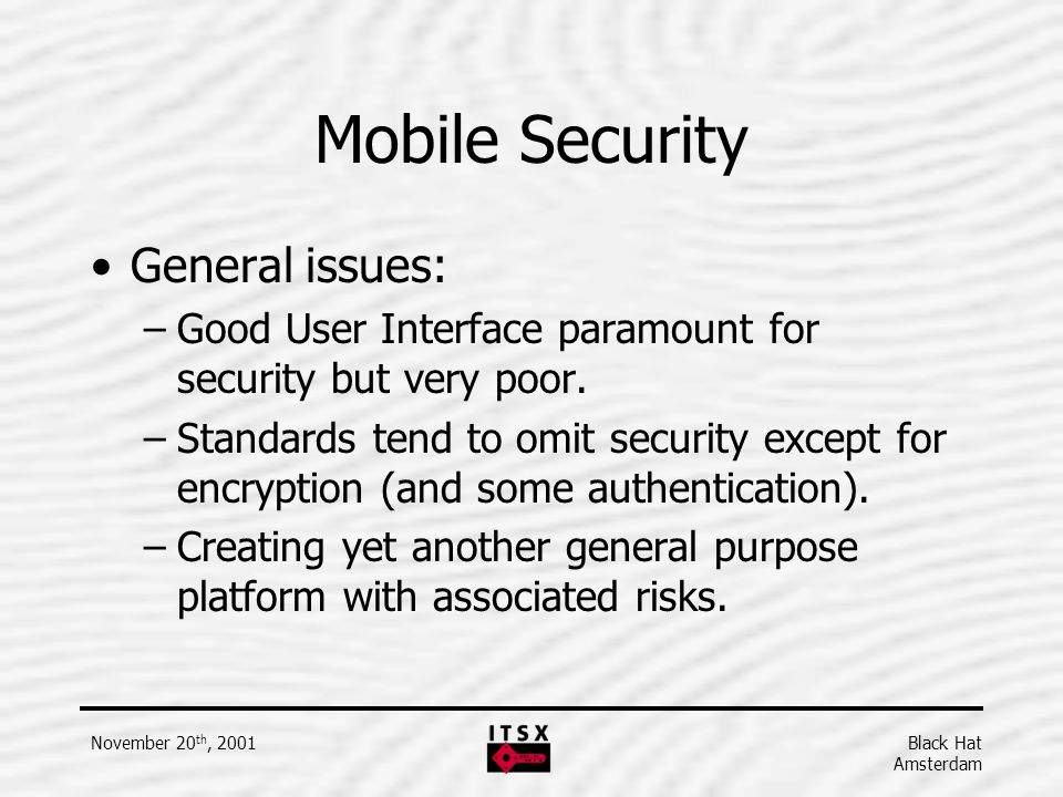 Mobile Security General issues: