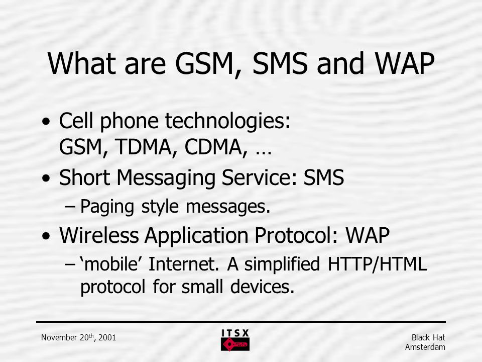 What are GSM, SMS and WAP Cell phone technologies: GSM, TDMA, CDMA, …