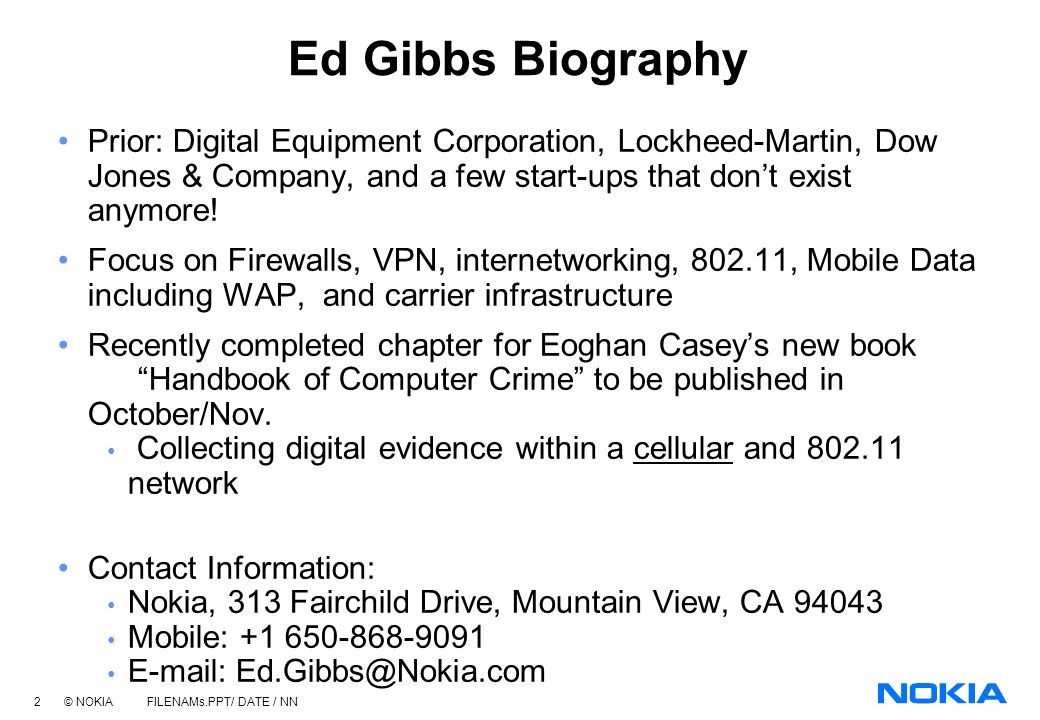 Ed Gibbs Biography Prior: Digital Equipment Corporation, Lockheed-Martin, Dow Jones & Company, and a few start-ups that don't exist anymore!